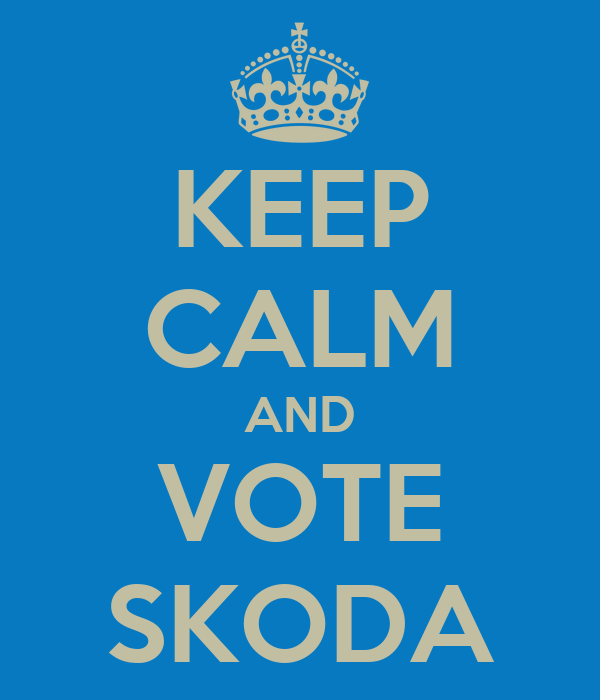 KEEP CALM AND VOTE SKODA