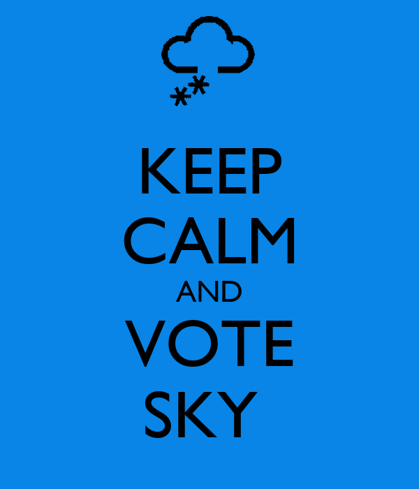KEEP CALM AND VOTE SKY