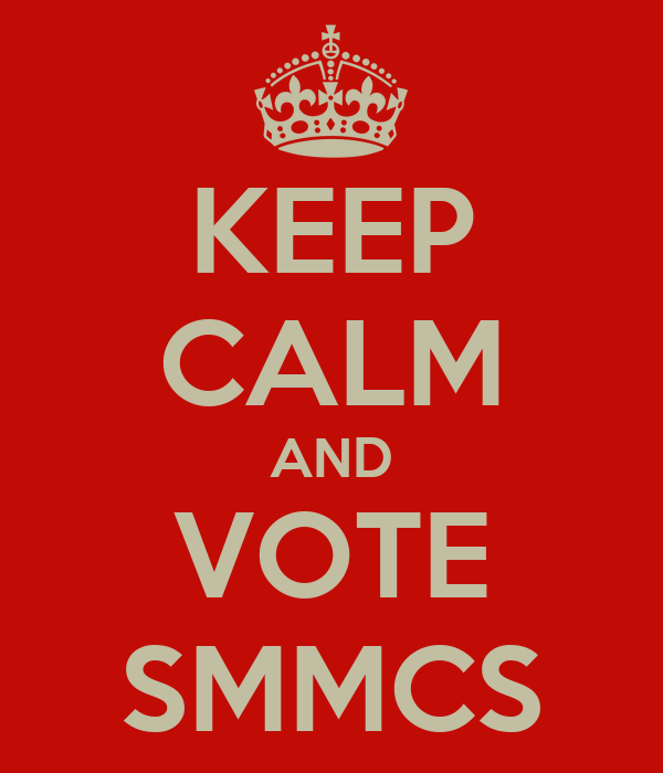 KEEP CALM AND VOTE SMMCS
