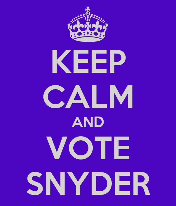 KEEP CALM AND VOTE SNYDER