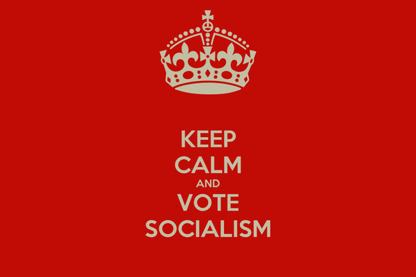 KEEP CALM AND VOTE SOCIALISM