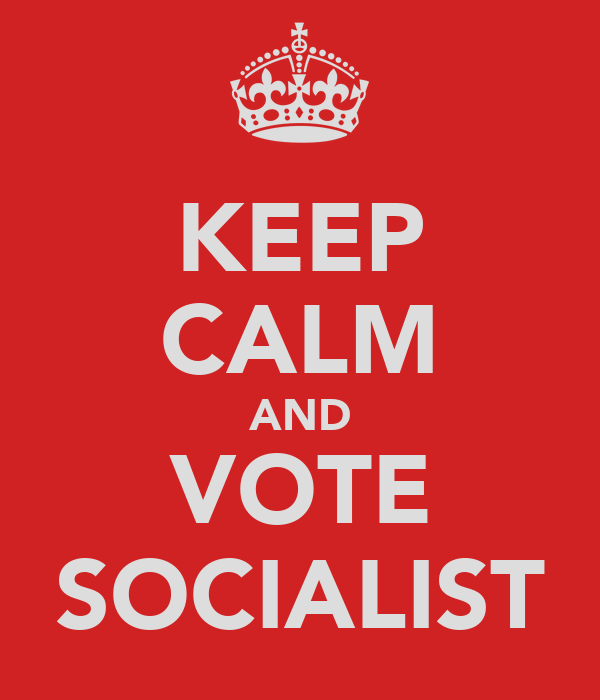 KEEP CALM AND VOTE SOCIALIST