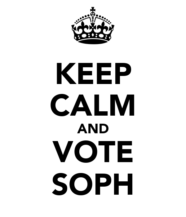 KEEP CALM AND VOTE SOPH