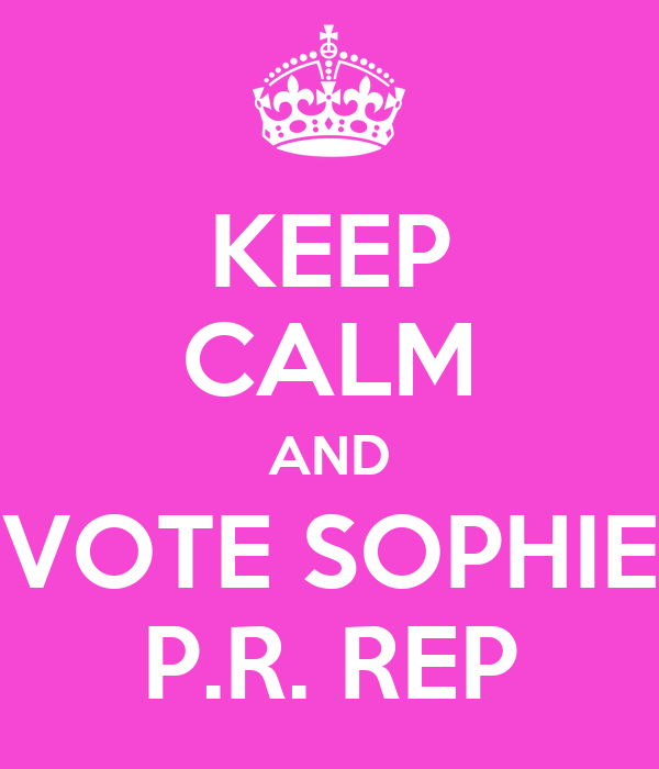 KEEP CALM AND VOTE SOPHIE P.R. REP