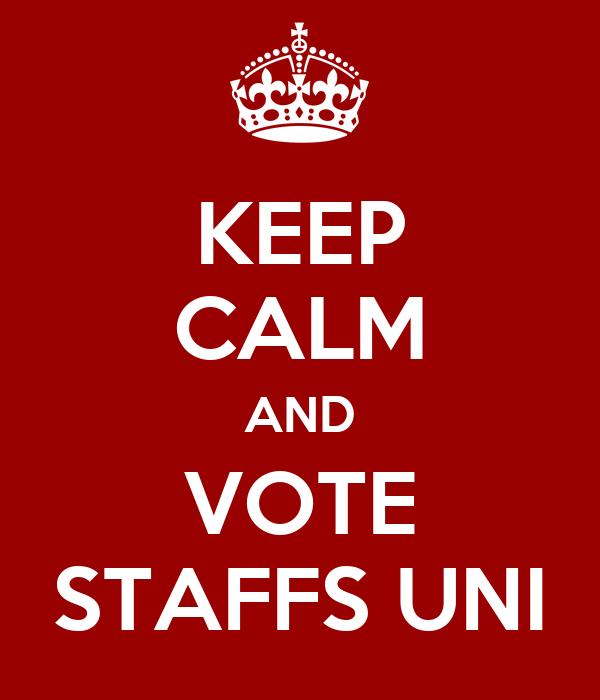 KEEP CALM AND VOTE STAFFS UNI