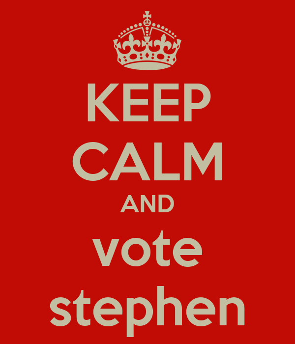 KEEP CALM AND vote stephen