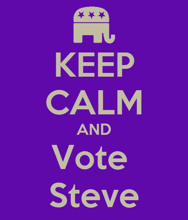 KEEP CALM AND Vote  Steve