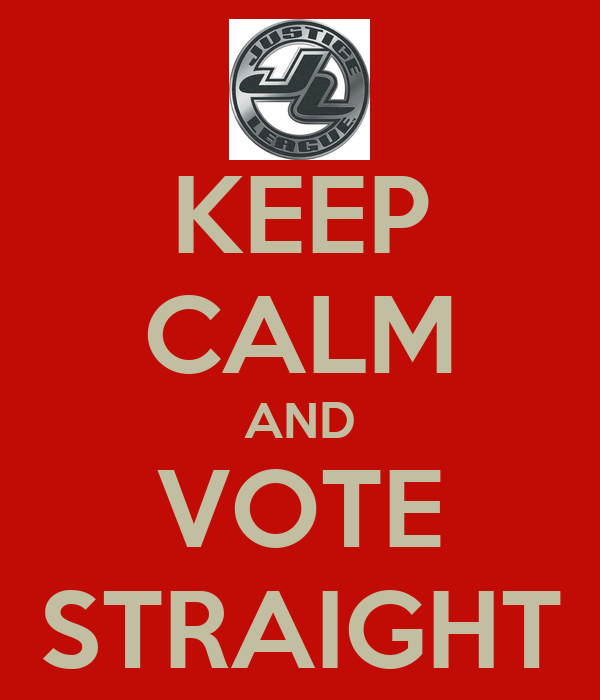 KEEP CALM AND VOTE STRAIGHT