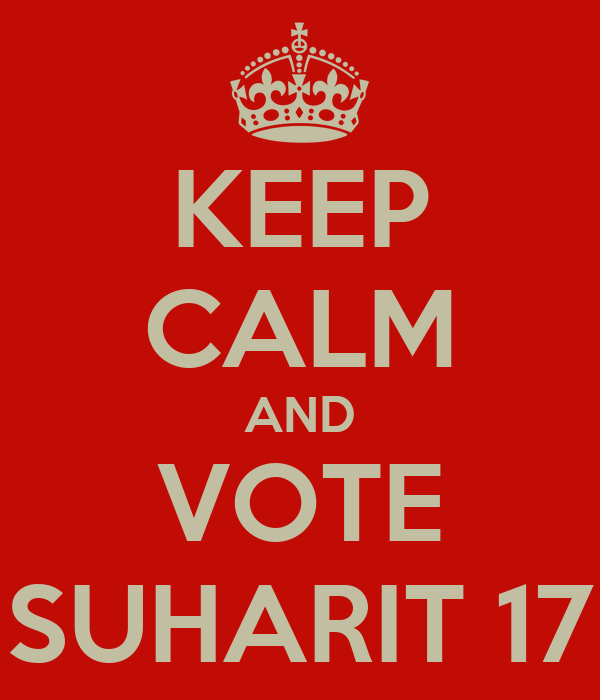 KEEP CALM AND VOTE SUHARIT 17