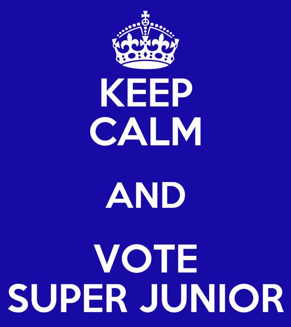 KEEP CALM AND VOTE SUPER JUNIOR