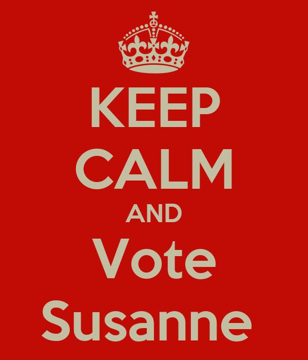 KEEP CALM AND Vote Susanne
