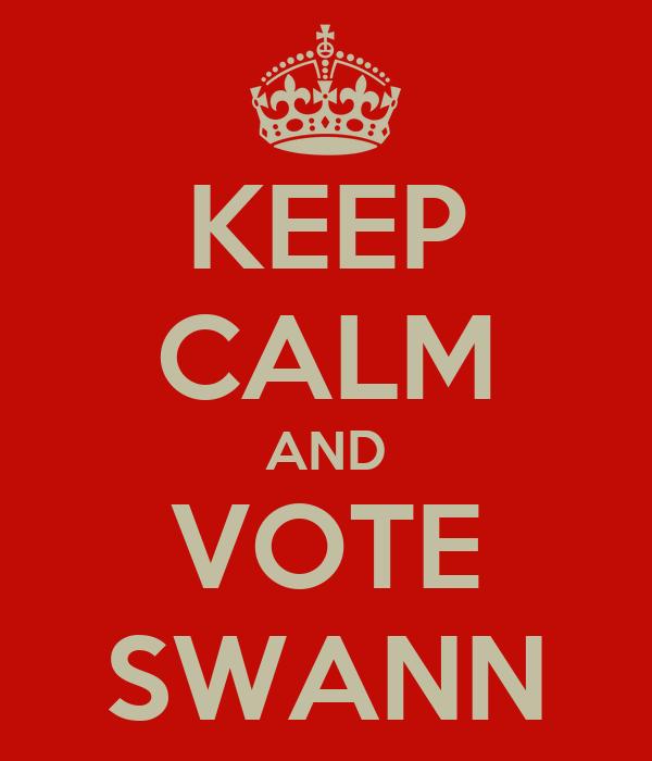 KEEP CALM AND VOTE SWANN