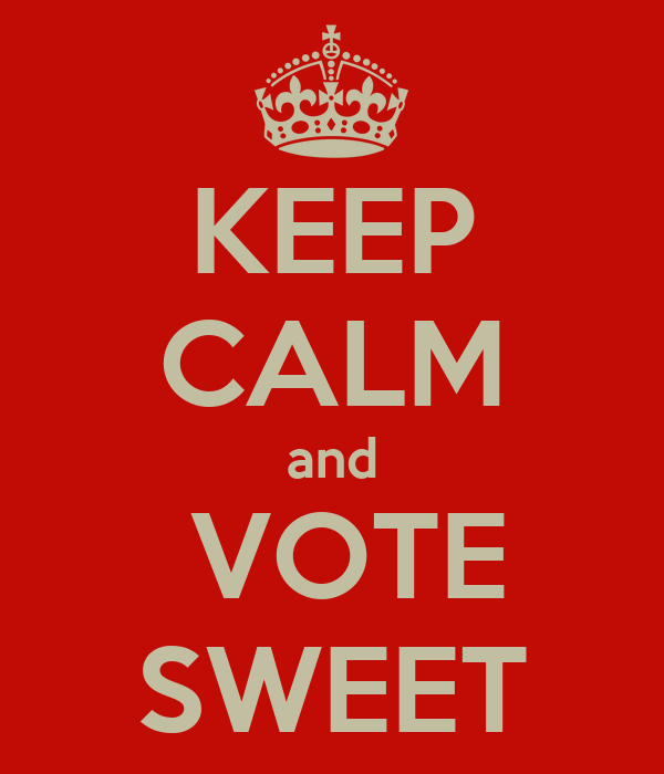 KEEP CALM and  VOTE SWEET