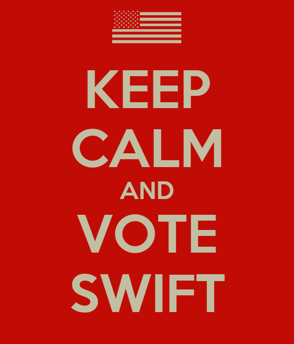 KEEP CALM AND VOTE SWIFT