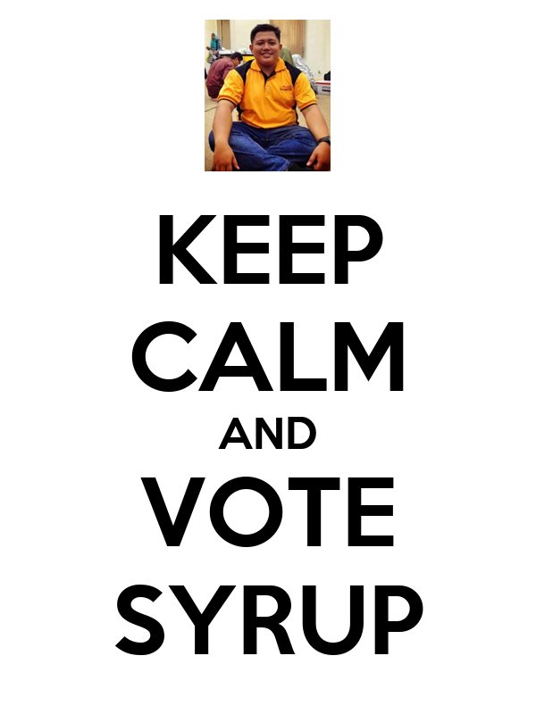 KEEP CALM AND VOTE SYRUP