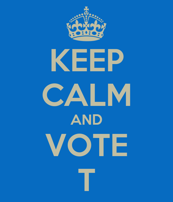KEEP CALM AND VOTE T