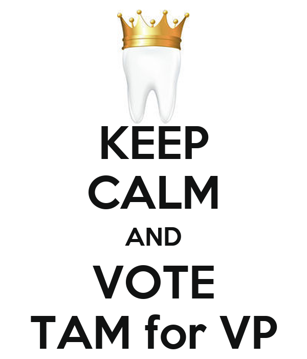 KEEP CALM AND VOTE TAM for VP