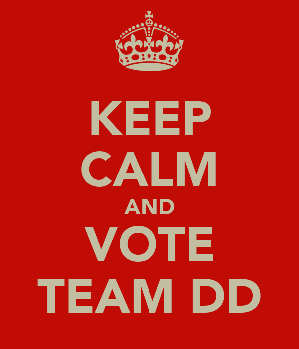 KEEP CALM AND VOTE TEAM DD