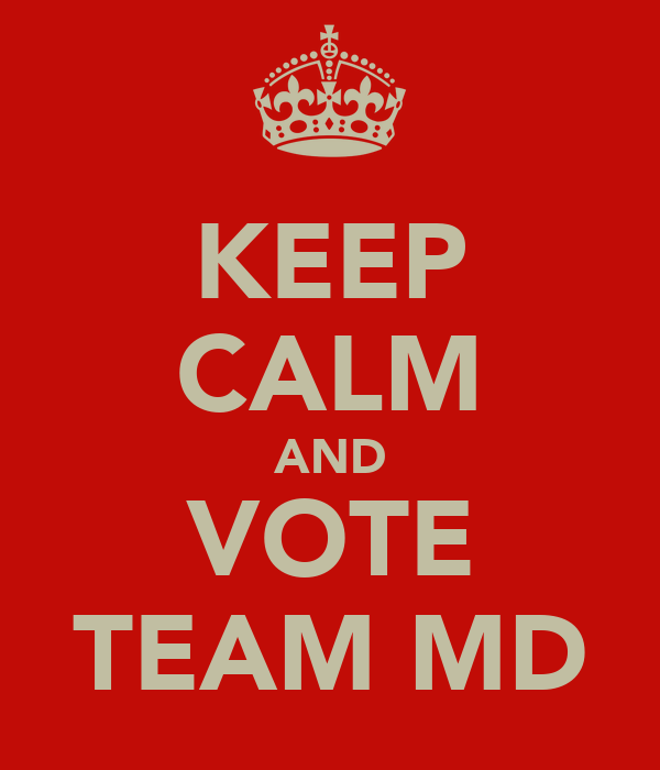 KEEP CALM AND VOTE TEAM MD