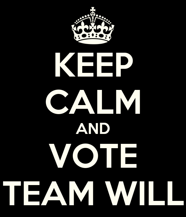KEEP CALM AND VOTE TEAM WILL