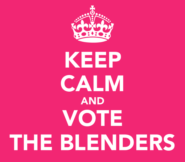 KEEP CALM AND VOTE THE BLENDERS