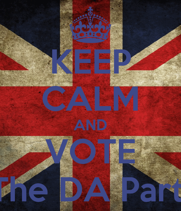 KEEP CALM AND VOTE  The DA Party