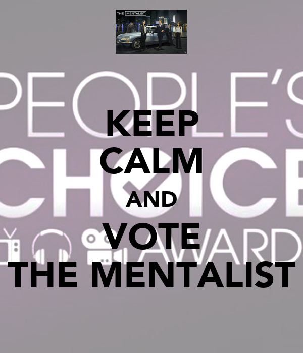 KEEP CALM AND VOTE THE MENTALIST