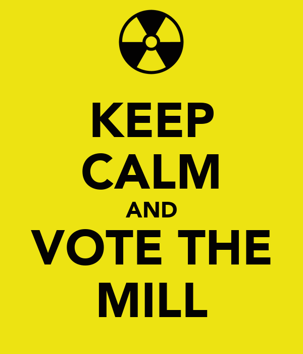 KEEP CALM AND VOTE THE MILL