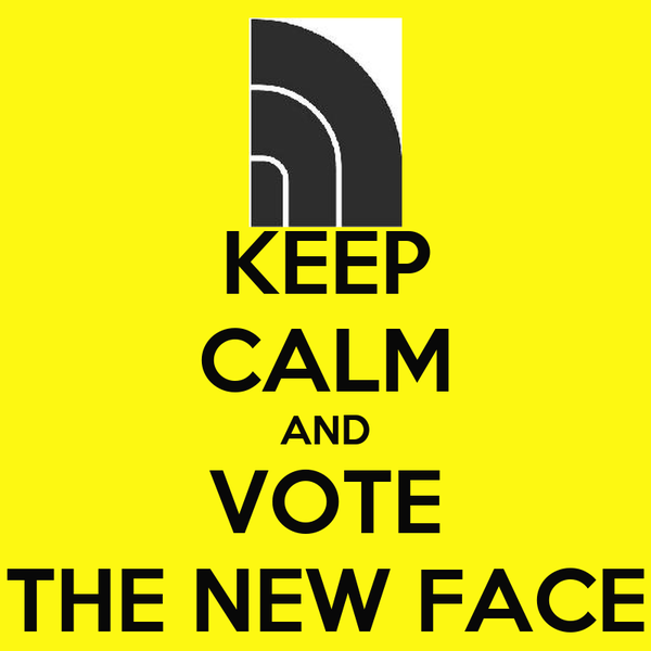 KEEP CALM AND VOTE THE NEW FACE