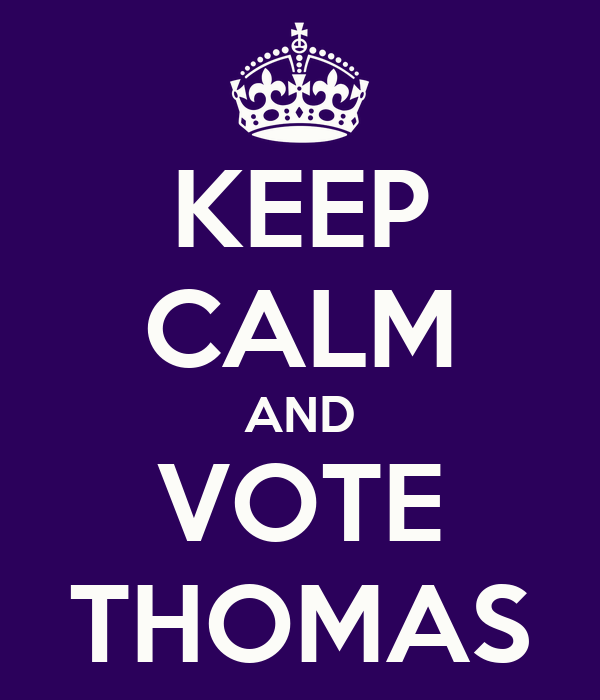 KEEP CALM AND VOTE THOMAS