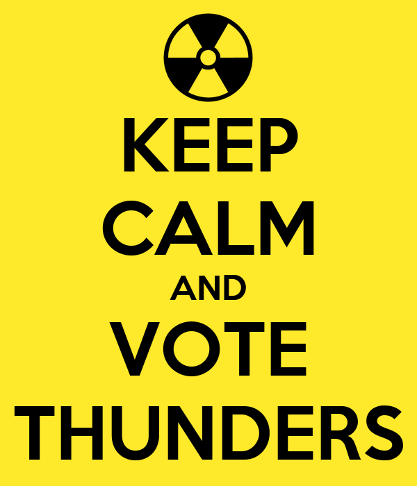 KEEP CALM AND VOTE THUNDERS
