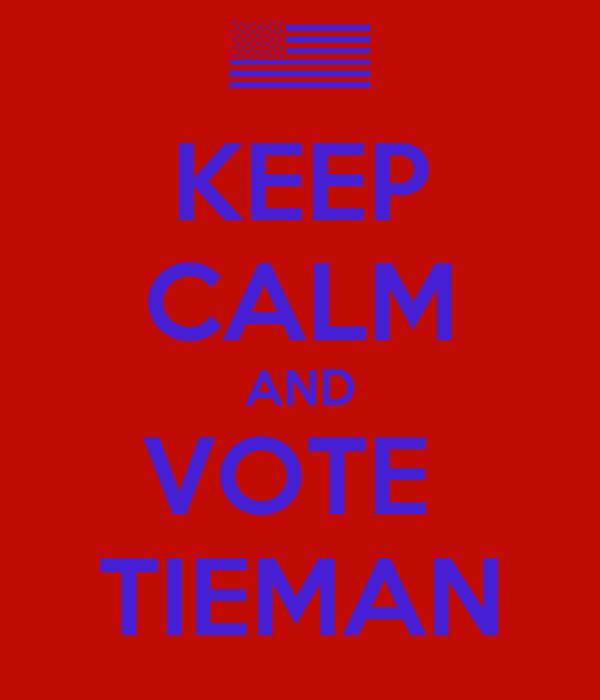 KEEP CALM AND VOTE  TIEMAN