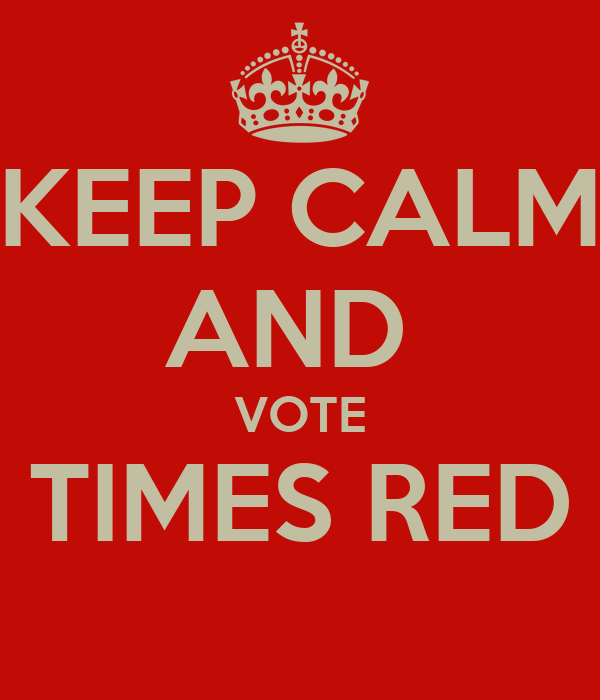 KEEP CALM AND  VOTE TIMES RED