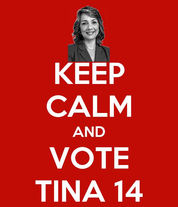 KEEP CALM AND VOTE TINA 14
