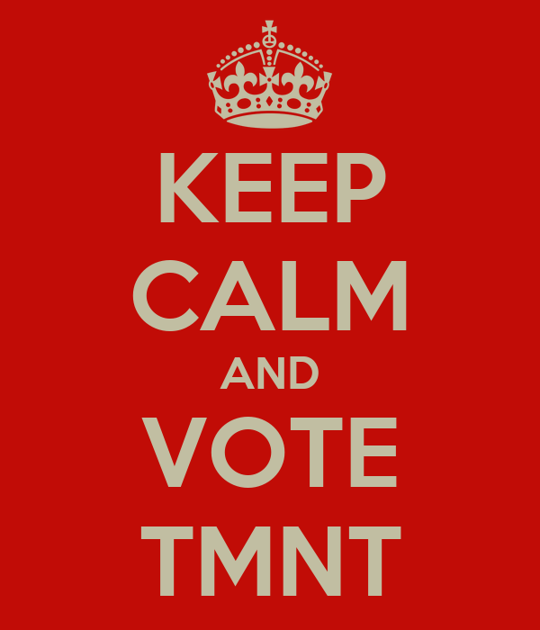 KEEP CALM AND VOTE TMNT