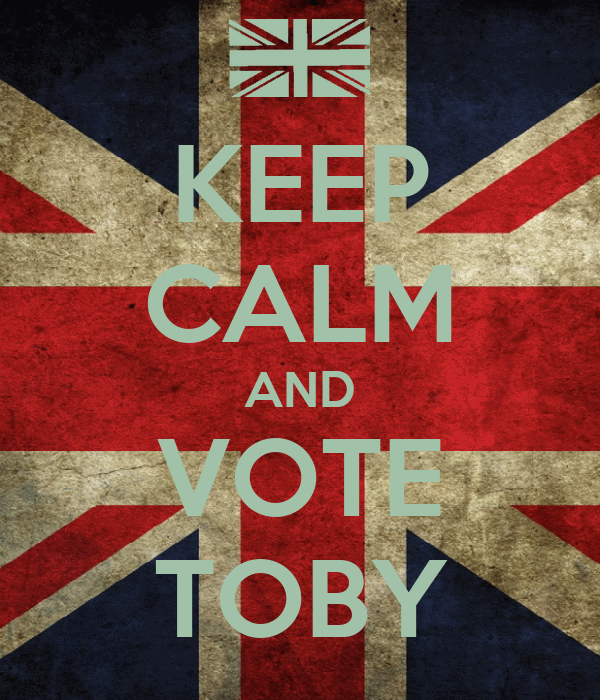 KEEP CALM AND VOTE TOBY