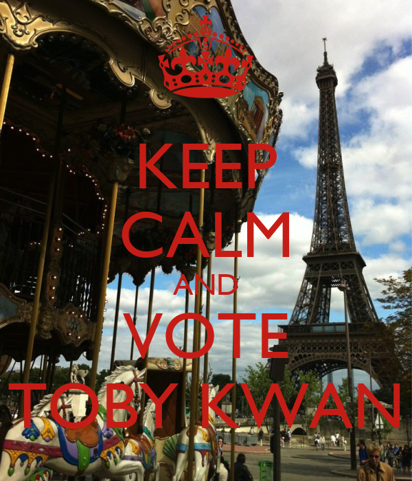 KEEP CALM AND VOTE TOBY KWAN