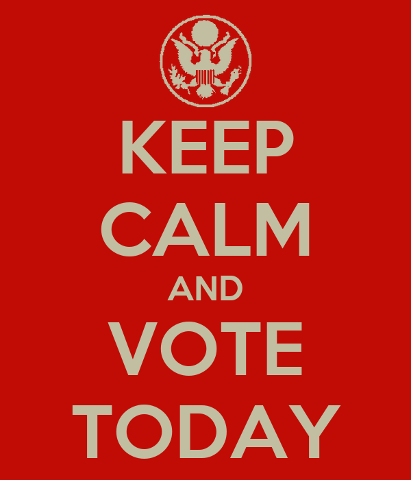 KEEP CALM AND VOTE TODAY