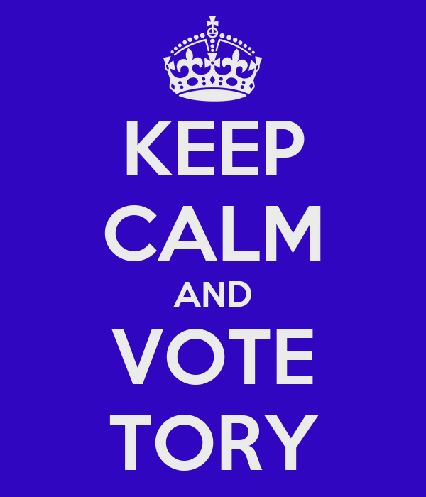 KEEP CALM AND VOTE TORY