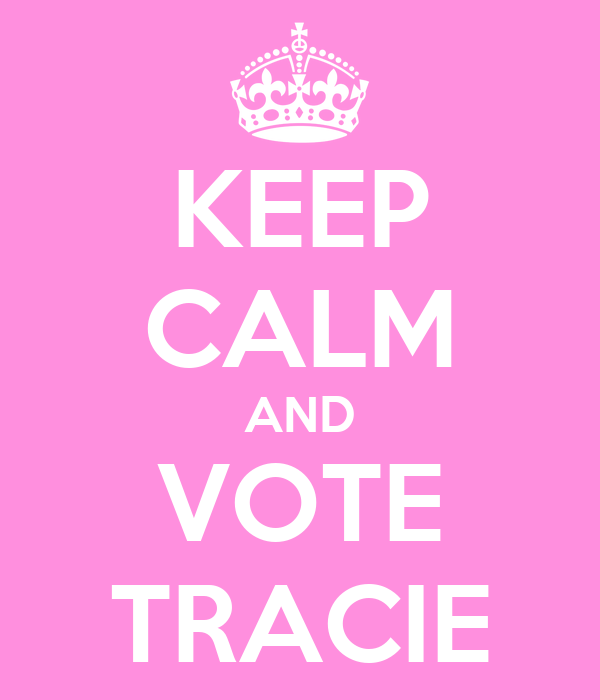KEEP CALM AND VOTE TRACIE