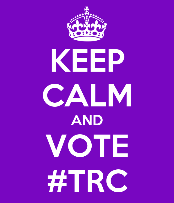 KEEP CALM AND VOTE #TRC