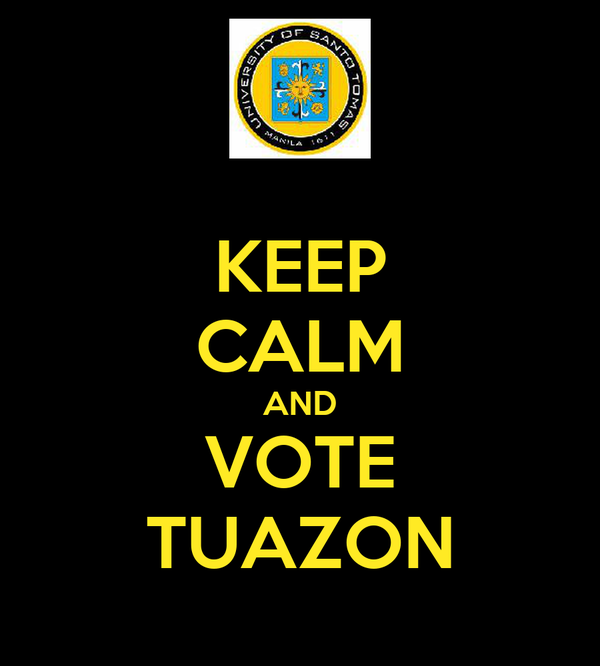 KEEP CALM AND VOTE TUAZON