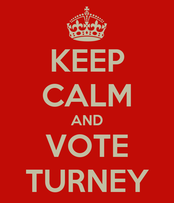 KEEP CALM AND VOTE TURNEY