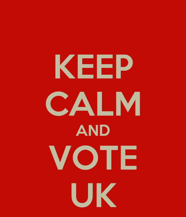 KEEP CALM AND VOTE UK