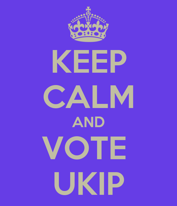 KEEP CALM AND VOTE  UKIP