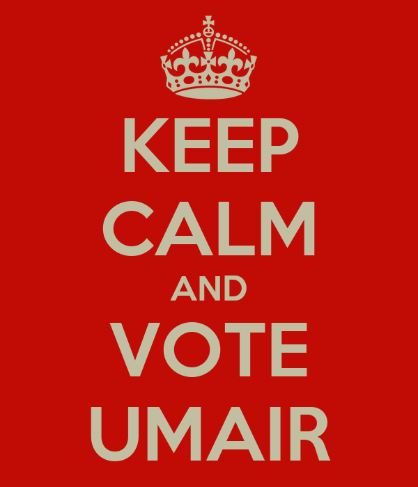 KEEP CALM AND VOTE UMAIR