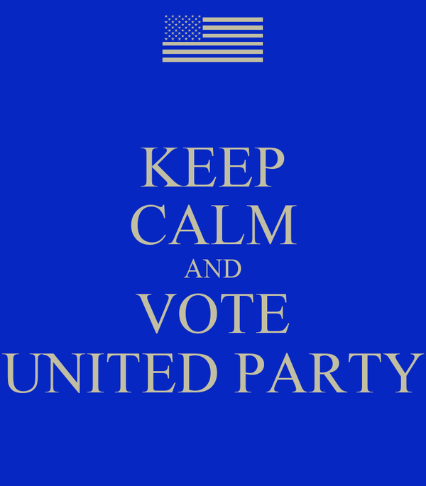 KEEP CALM AND VOTE UNITED PARTY