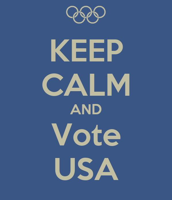 KEEP CALM AND Vote USA