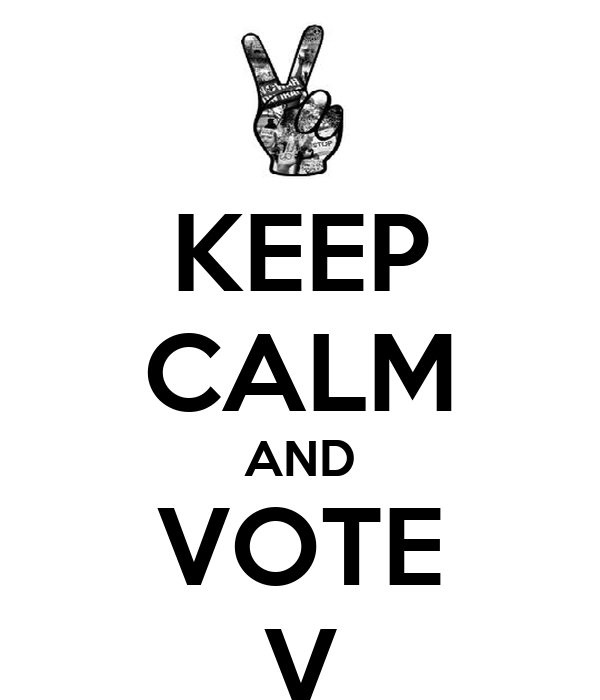 KEEP CALM AND VOTE V
