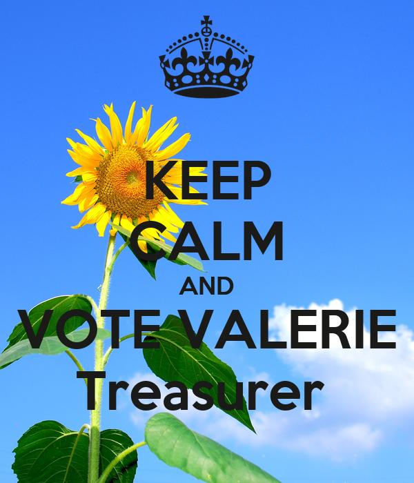 KEEP CALM AND VOTE VALERIE Treasurer